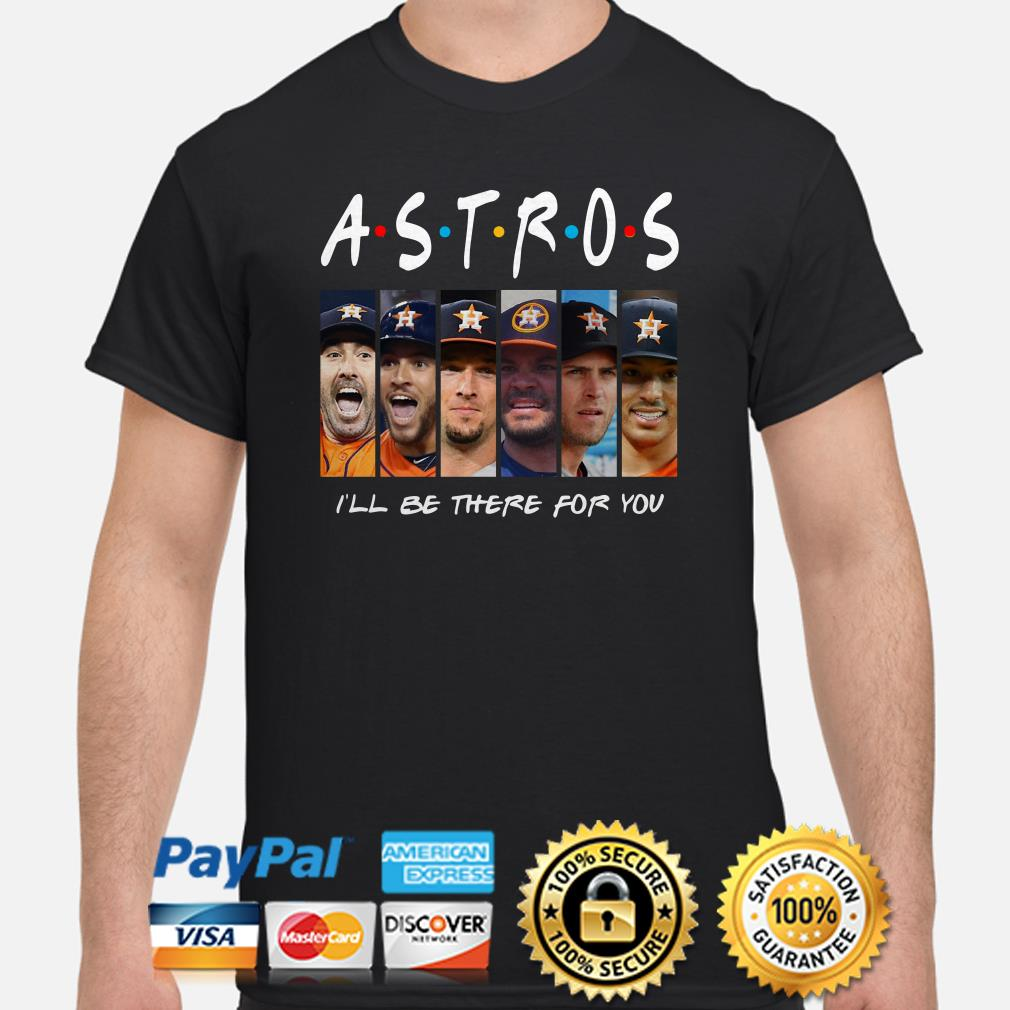 Houston Astros Friends I'll be there for you shirt