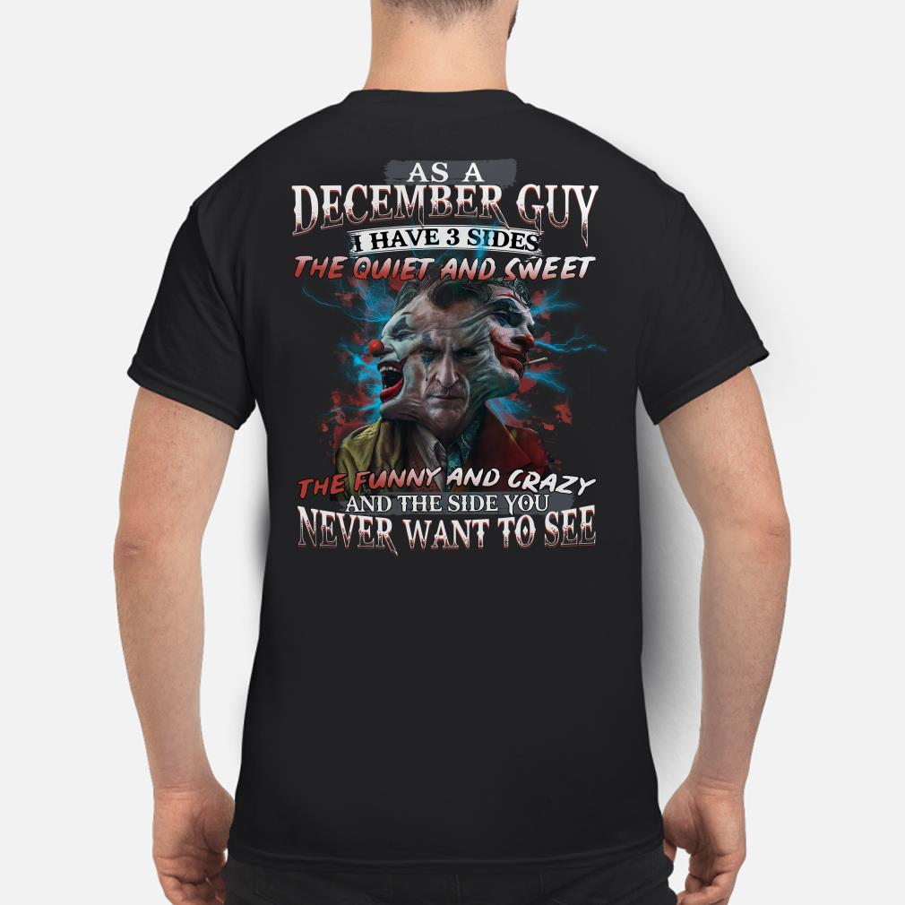 Joker as a December guy I have 3 side you never want to see shirt