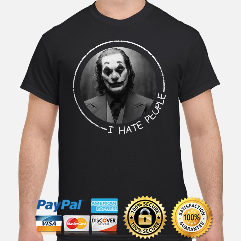 Joker I hate people shirt