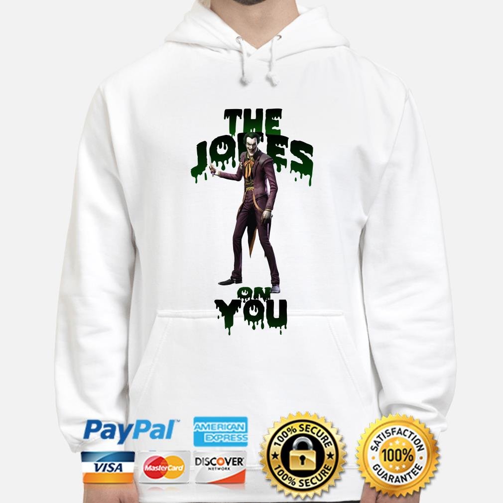Joker The Jokes on you hoodie