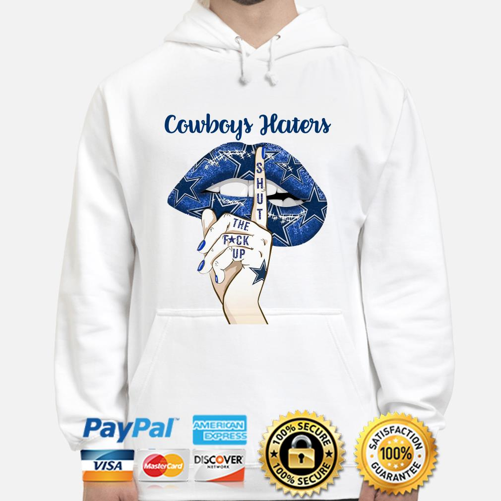 Lip Dallas Cowboys haters shut the fuck up hoodie