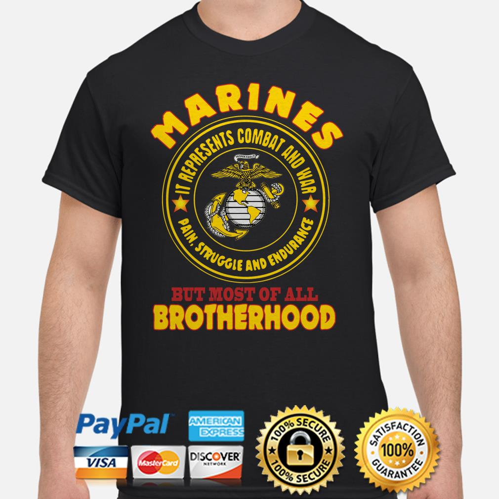 Marines but most of all Brotherhood shirt
