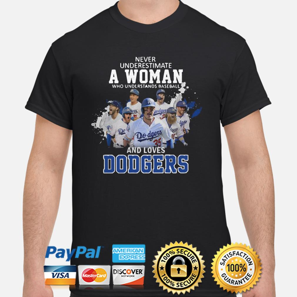 Never Underestimate a woman who understand baseball and loves Dodgers shirt