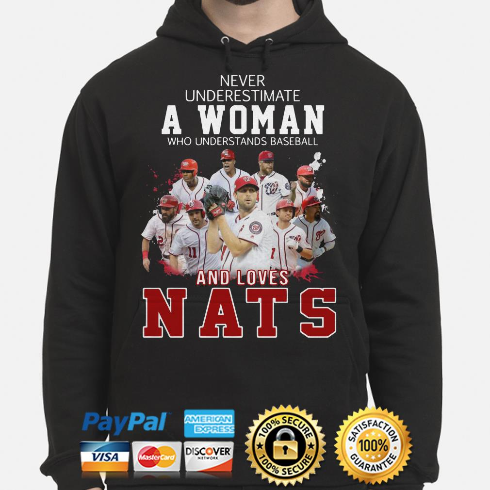 Never underestimate a woman who understand Baseball and loves Nats hoodie