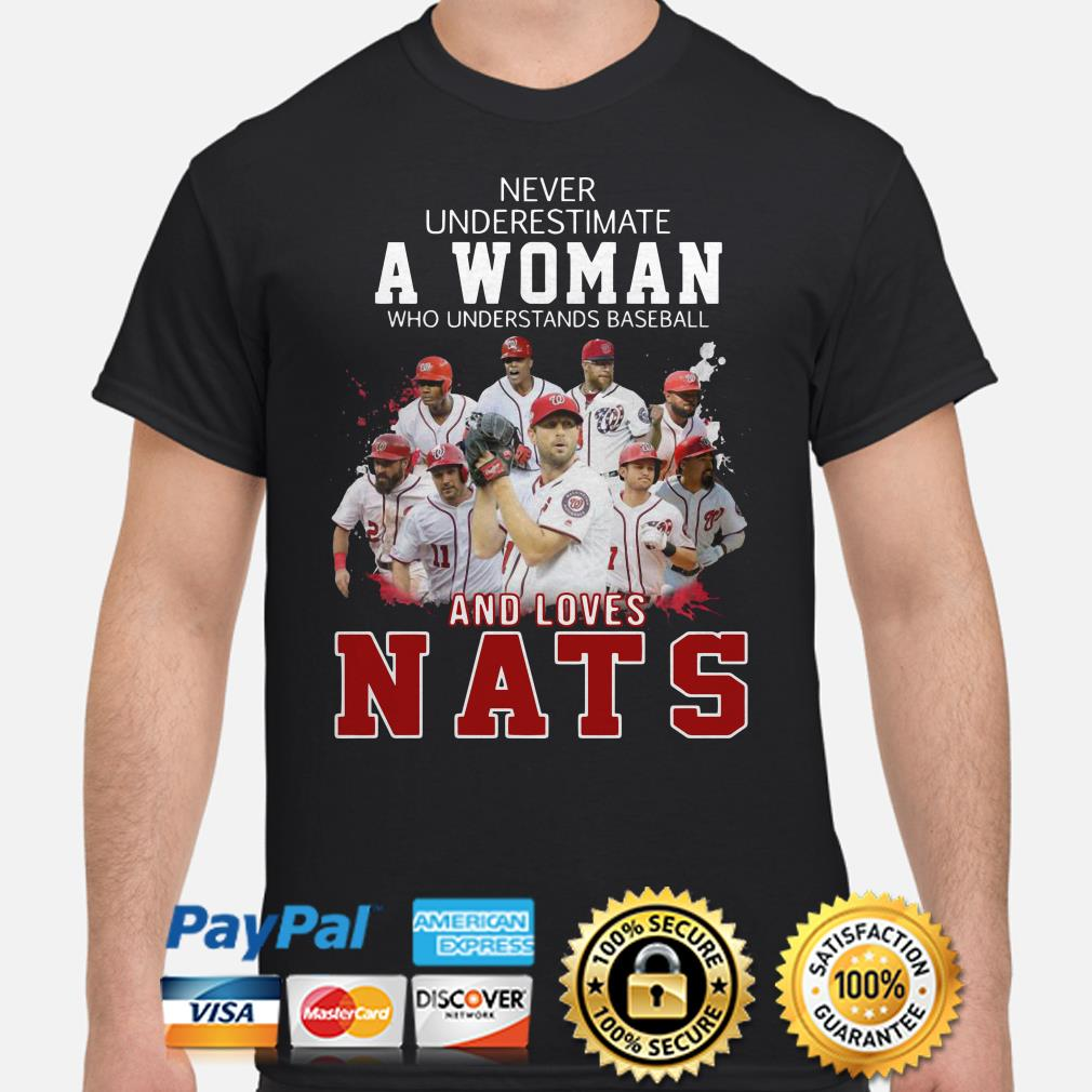 Never underestimate a woman who understand Baseball and loves Nats shirt