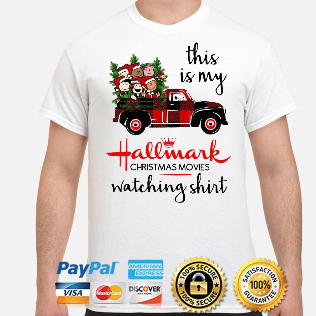 Peanut characters this is my Hallmark Christmas Movies watching shirt