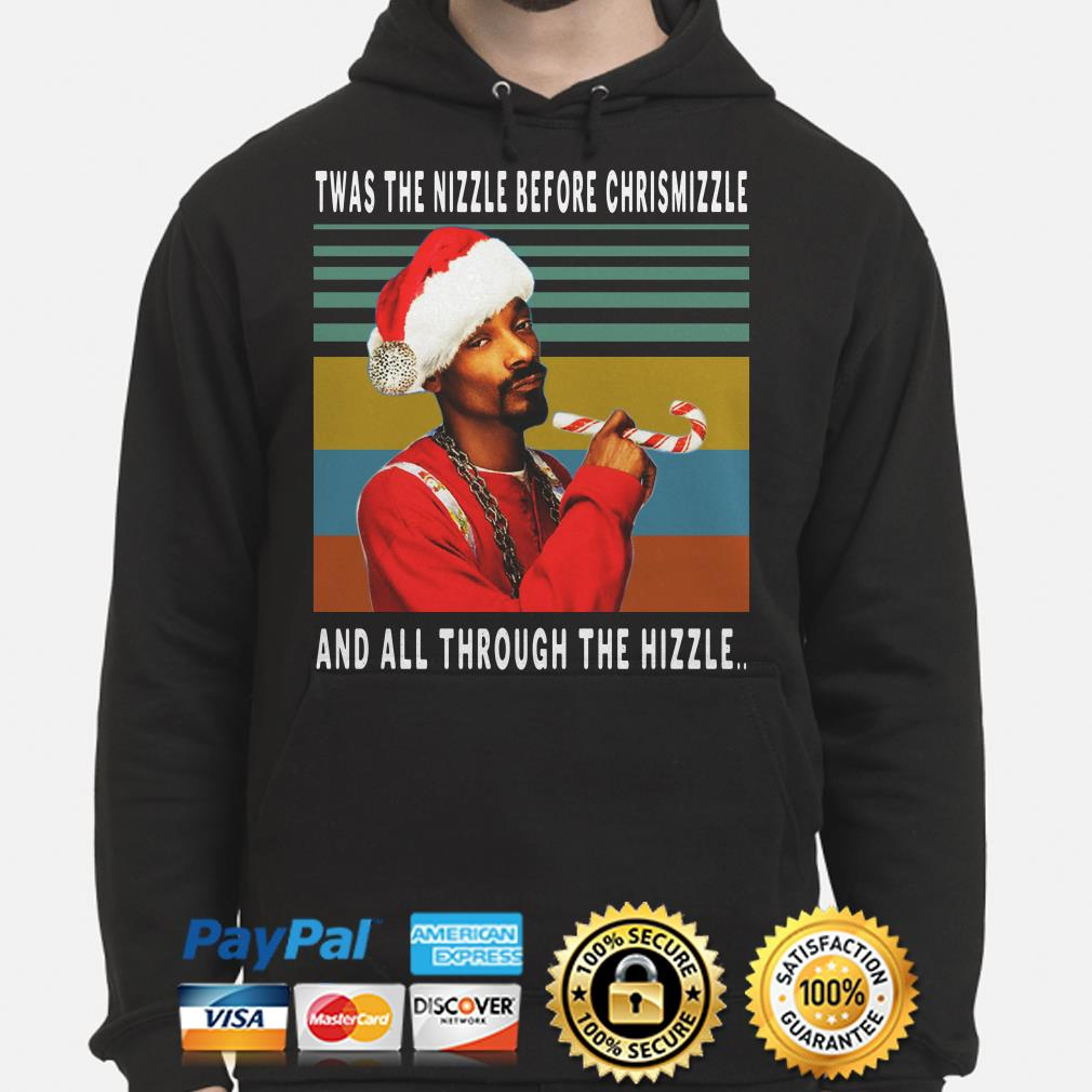 Santa Snoop Dogg Twas the nizzle before Chrismizzle and all through the Hizzle vintage hoodie
