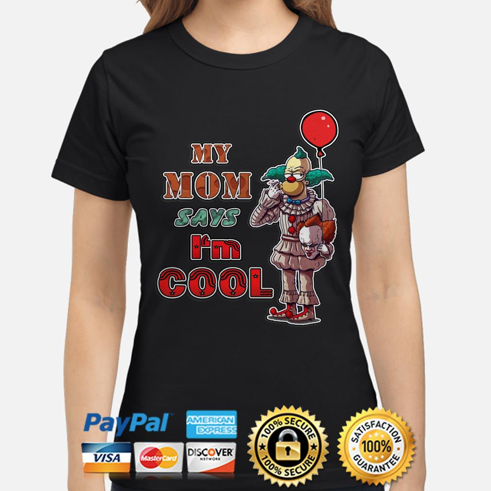 Simpson Pennywise my mom says I'm cool ladies shirt