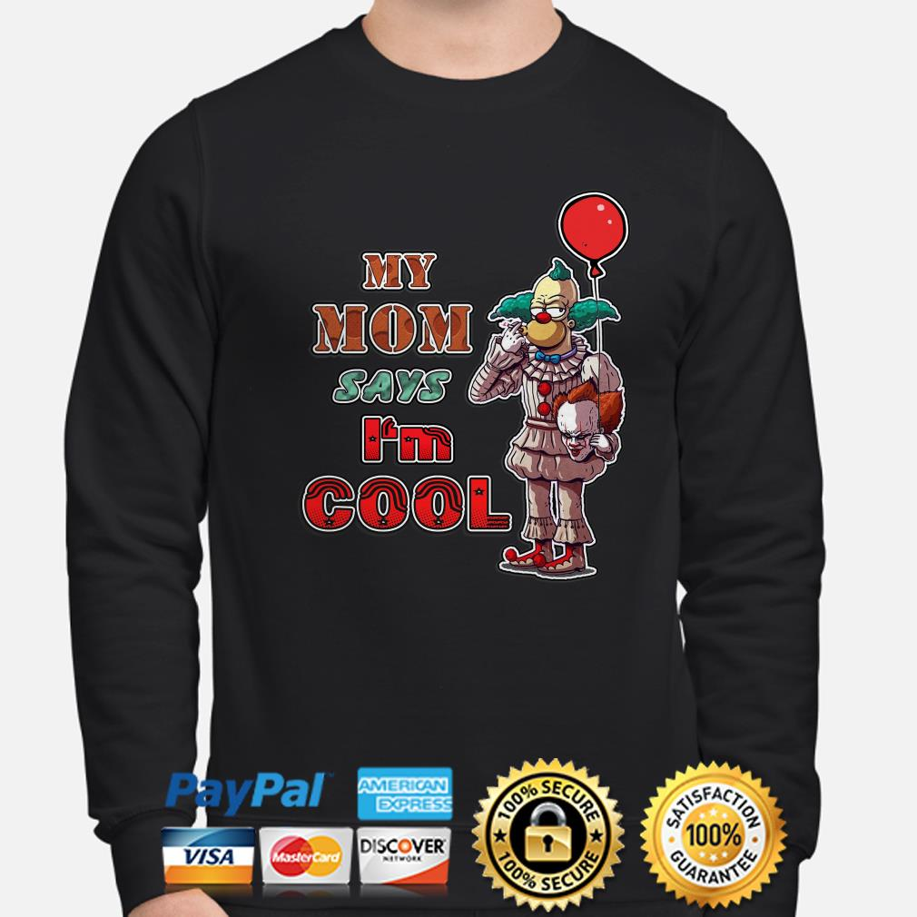Simpson Pennywise my mom says I'm cool sweater
