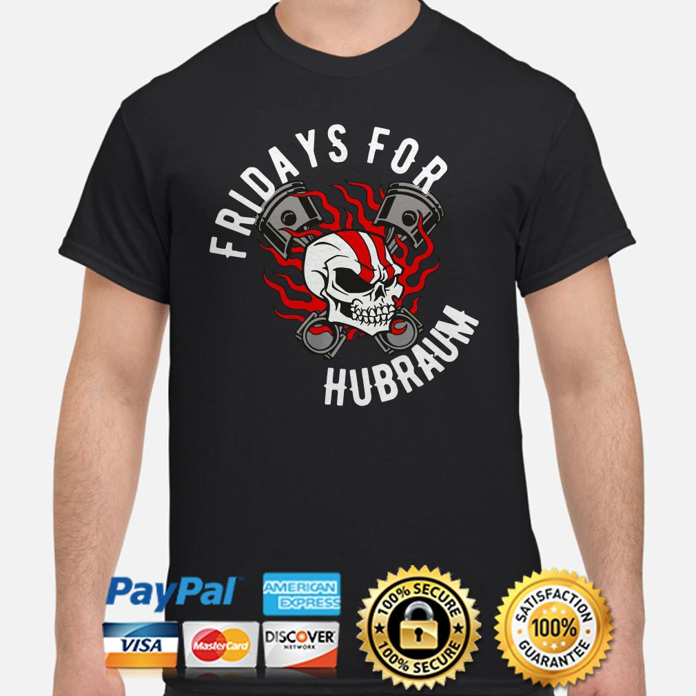 Skull Pistons fire Fridays for Hubraum shirt