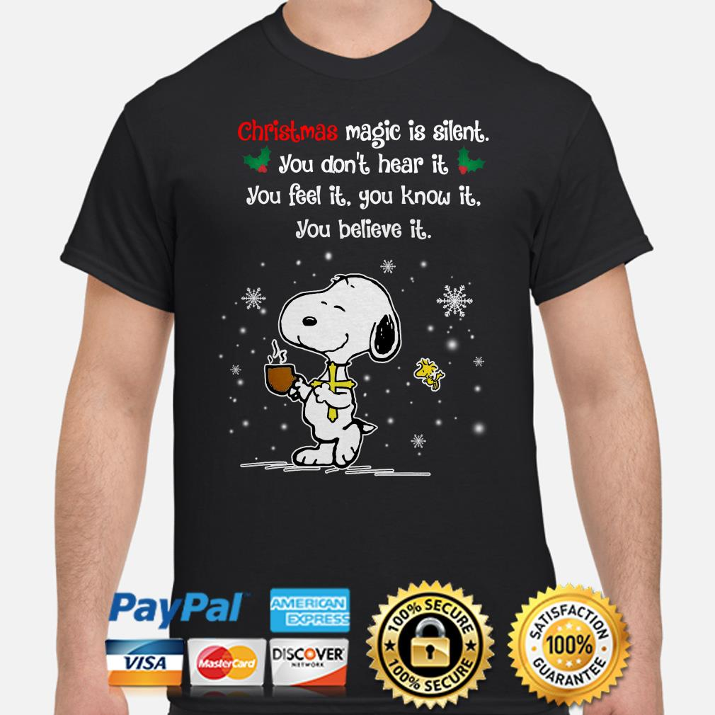 Snoopy Christmas magic is silent you don't hear it you believe it shirt