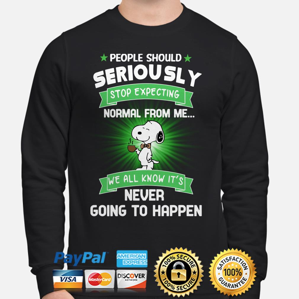 Snoopy people should seriously stop expecting normal from me we all know it's sweater