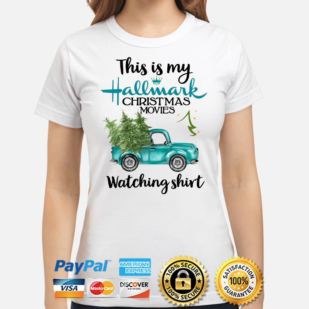 Truck and Pine this is my Hallmark Christmas movies Wtching ladies shirt