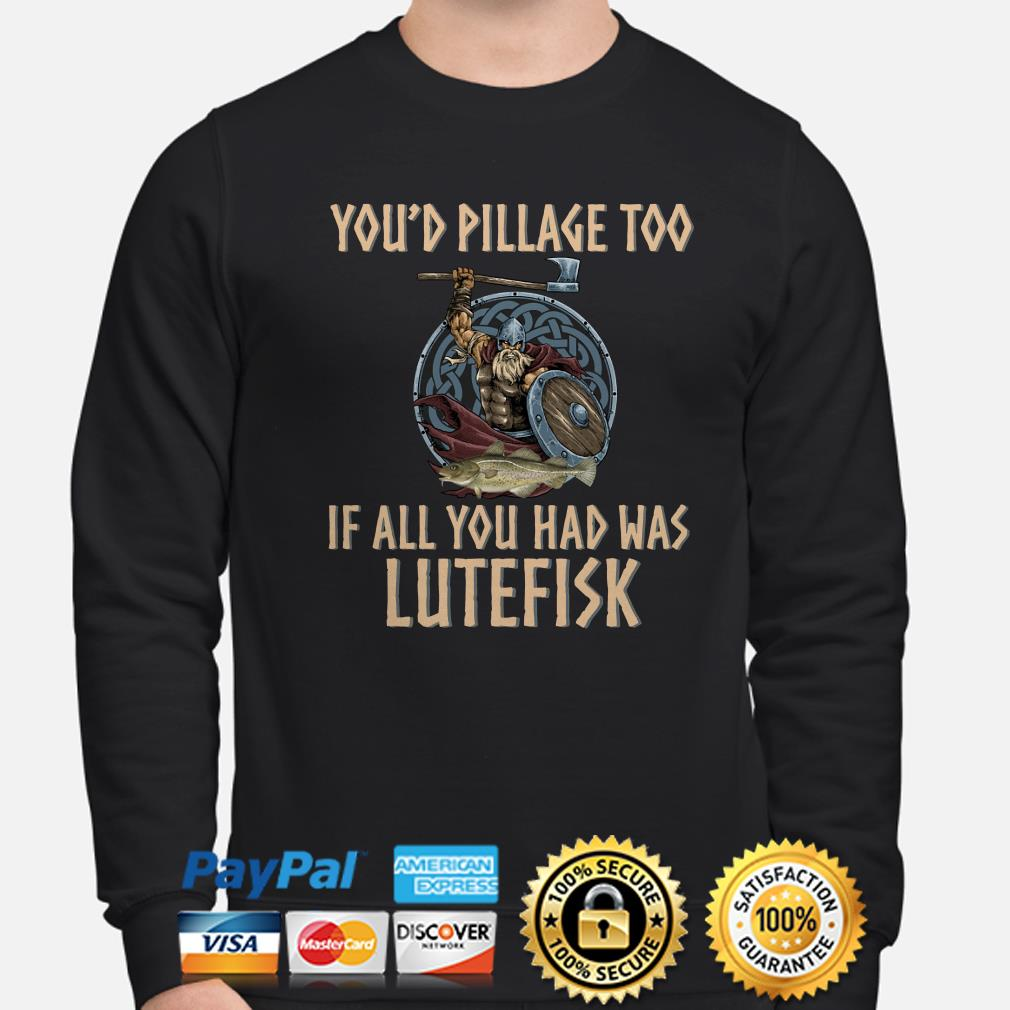Viking You'd Pillage too if all you had was lutefisk sweater