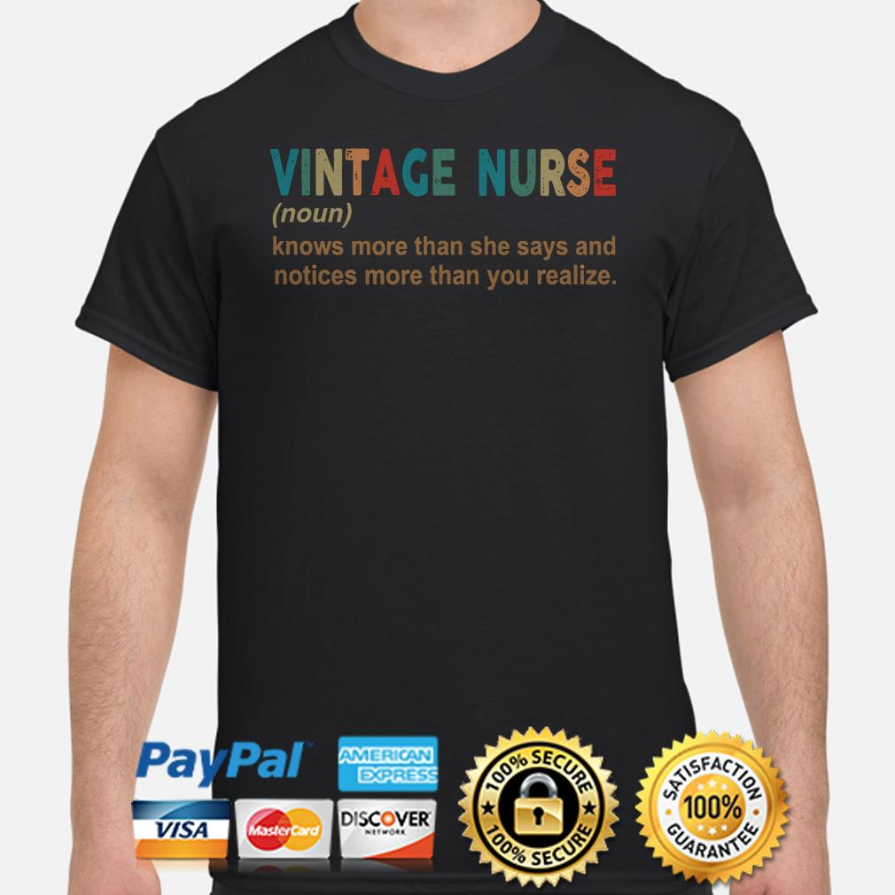 Vintage Nurse Knows more than she says and notices you realize shirt