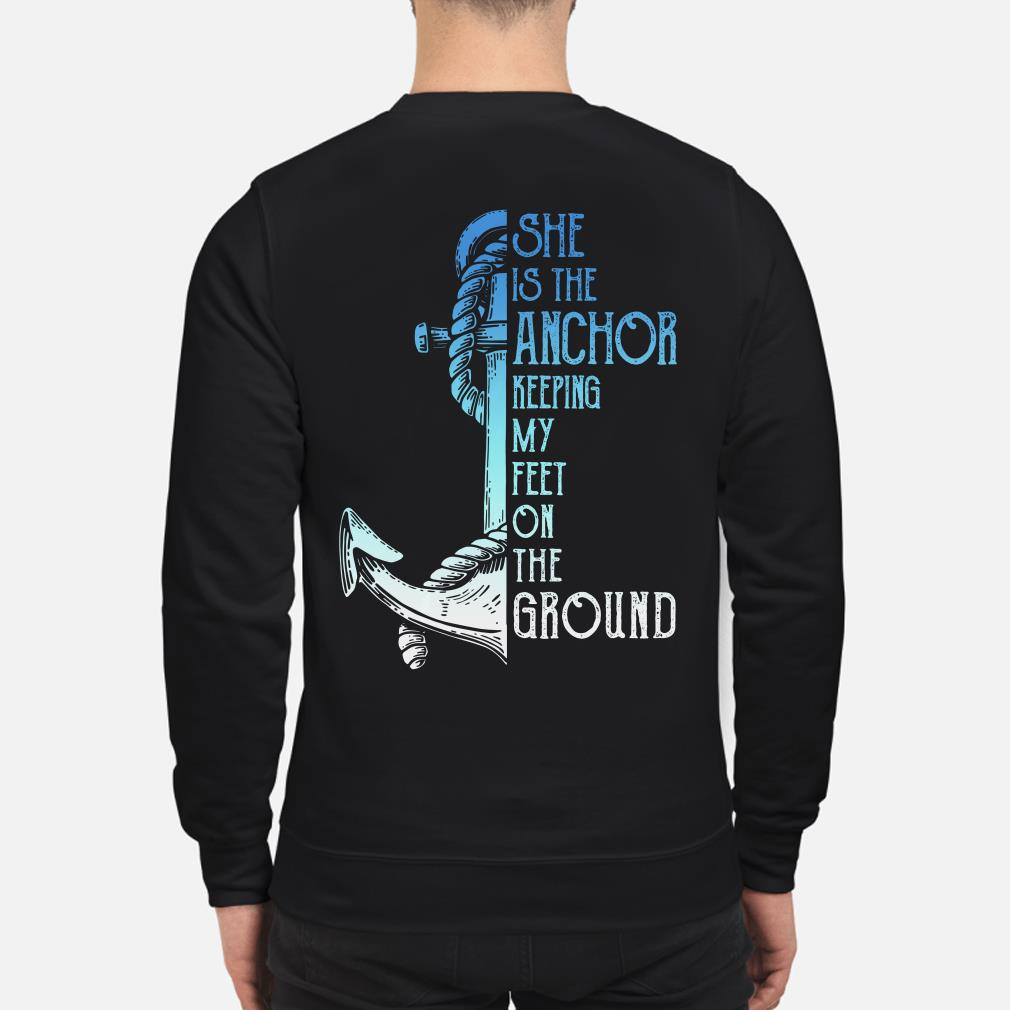 She is the anchor keeping my feet on the ground sweater
