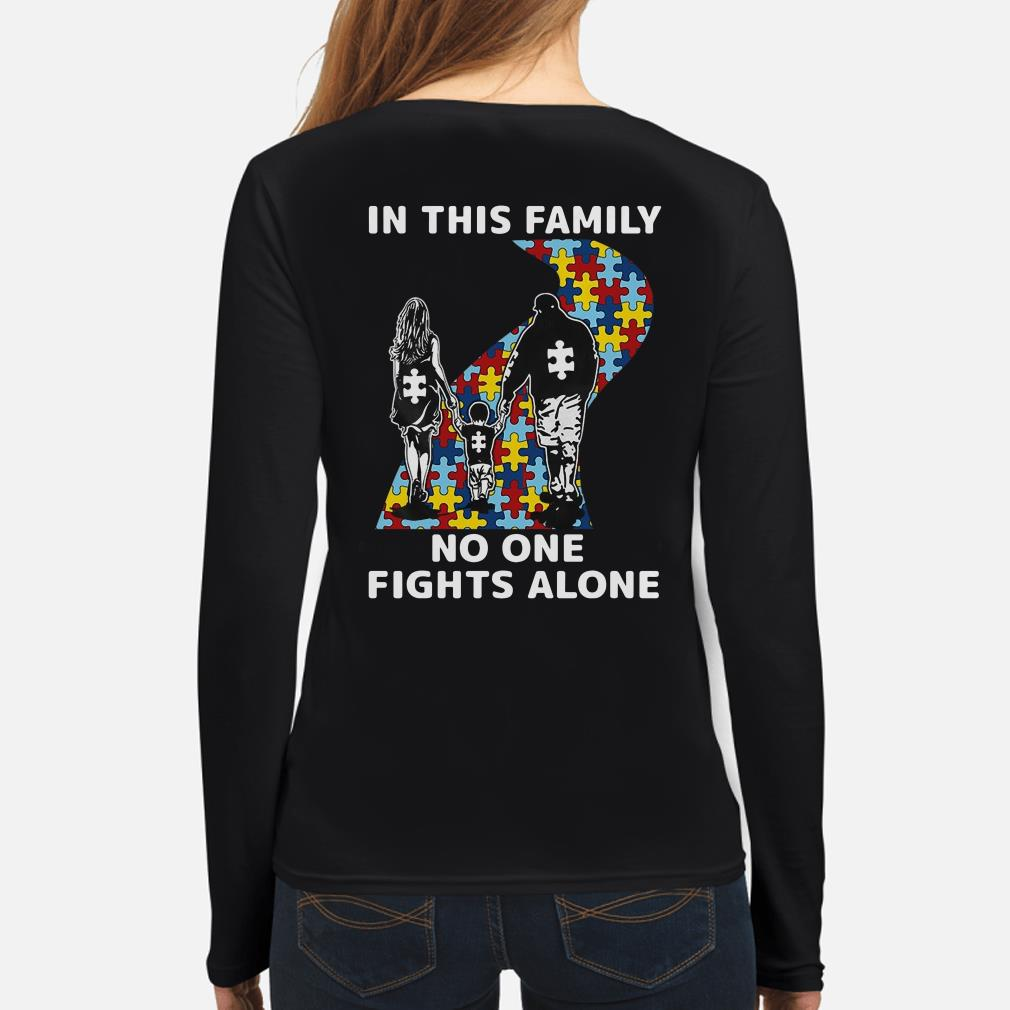 Autism in this family no one fights alone long sleeve