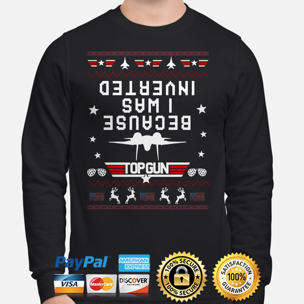 Because I was Inverted Top Gun USA flag ugly Christmas Sweater
