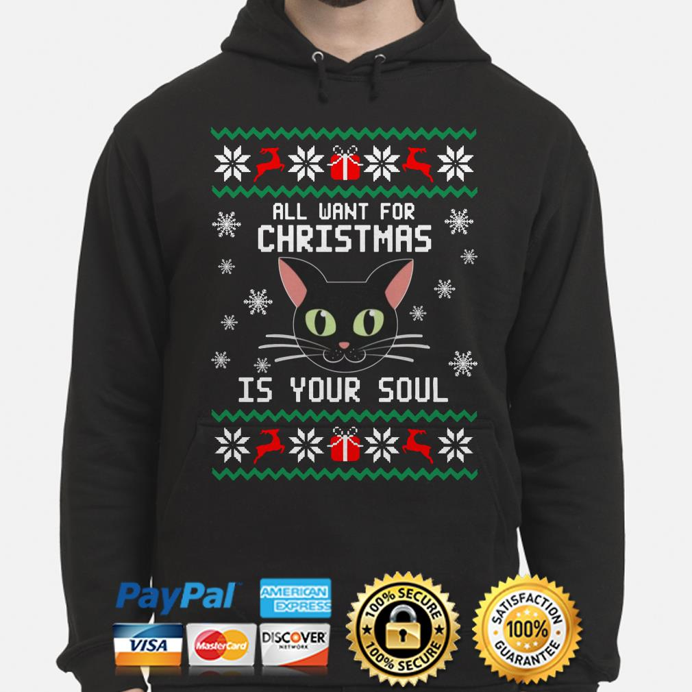 Black cat all I want for Christmas is your soul ugly Christmas hoodie