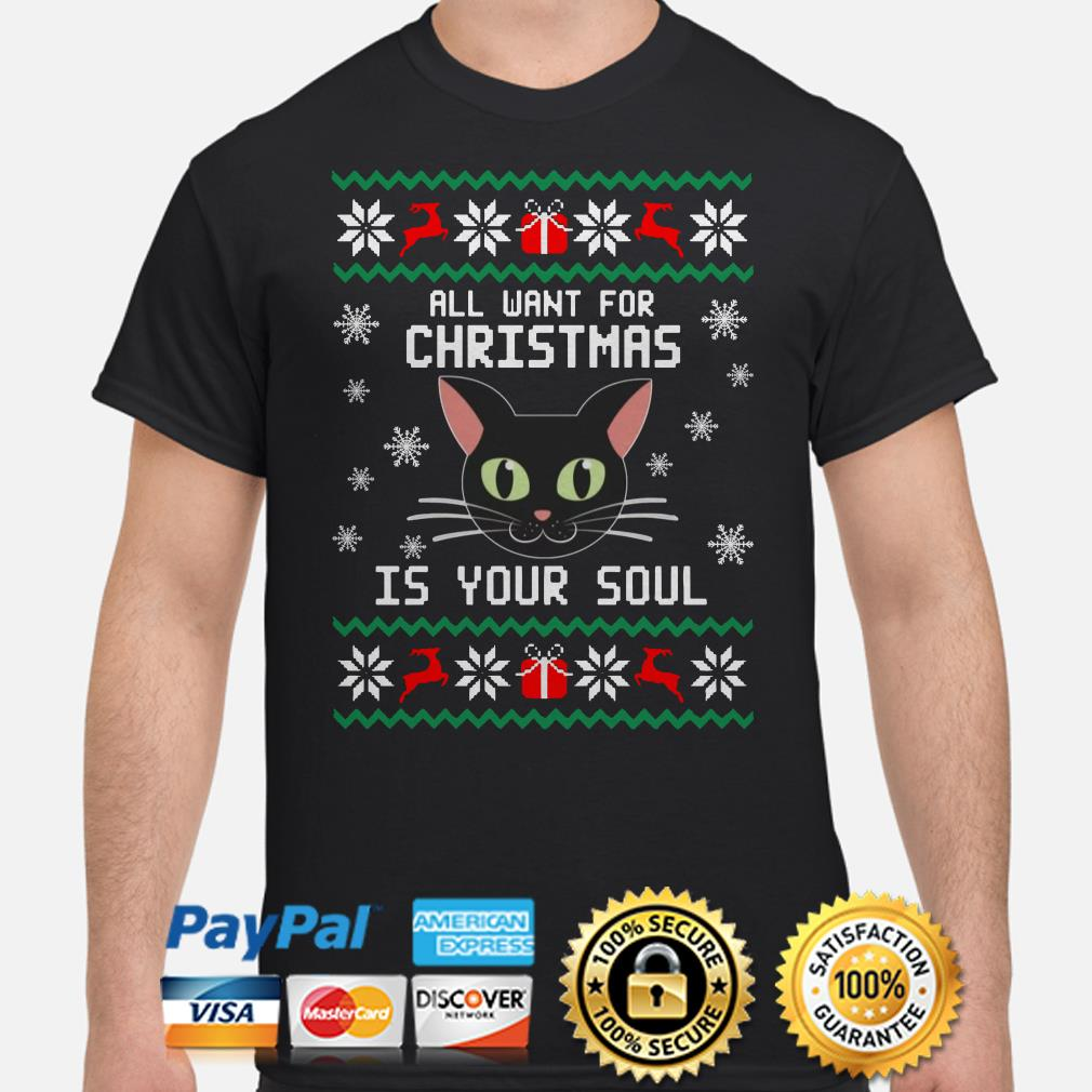 Black cat all I want for Christmas is your soul ugly Christmas shirt