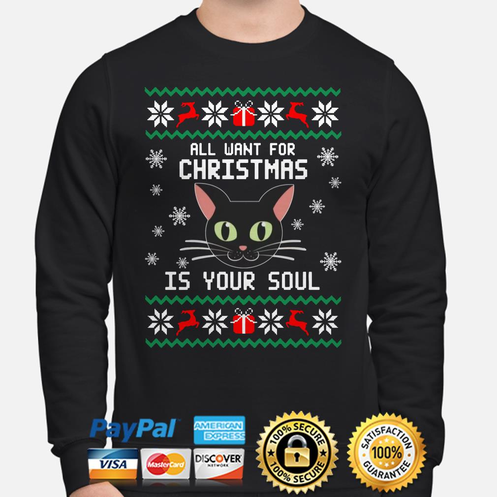 Black cat all I want for Christmas is your soul ugly Christmas sweater