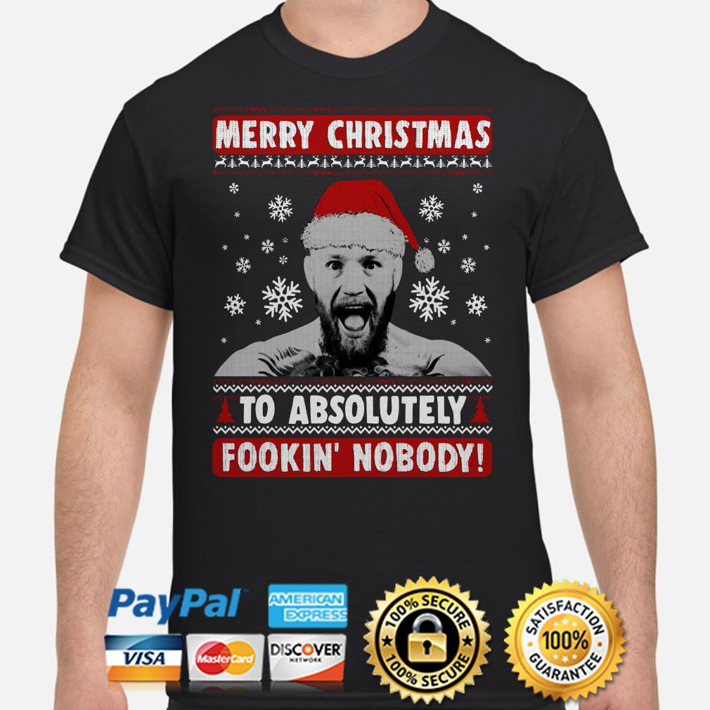 Conor Mcgregor Merry Christmas to absolutely fookin' nobody ugly Christmas t-shirt