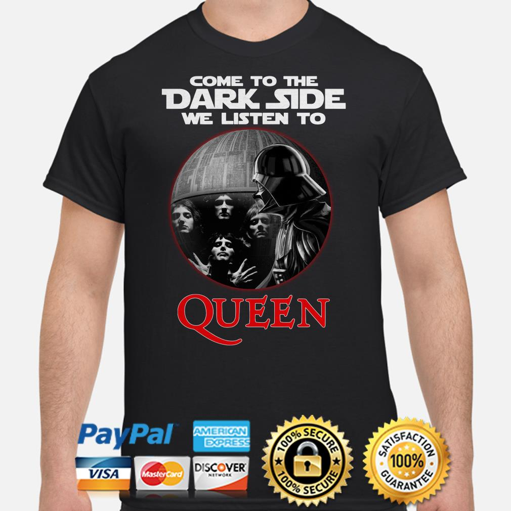 Darth Vader Death Star come to the dark side we listen to Queen shirt