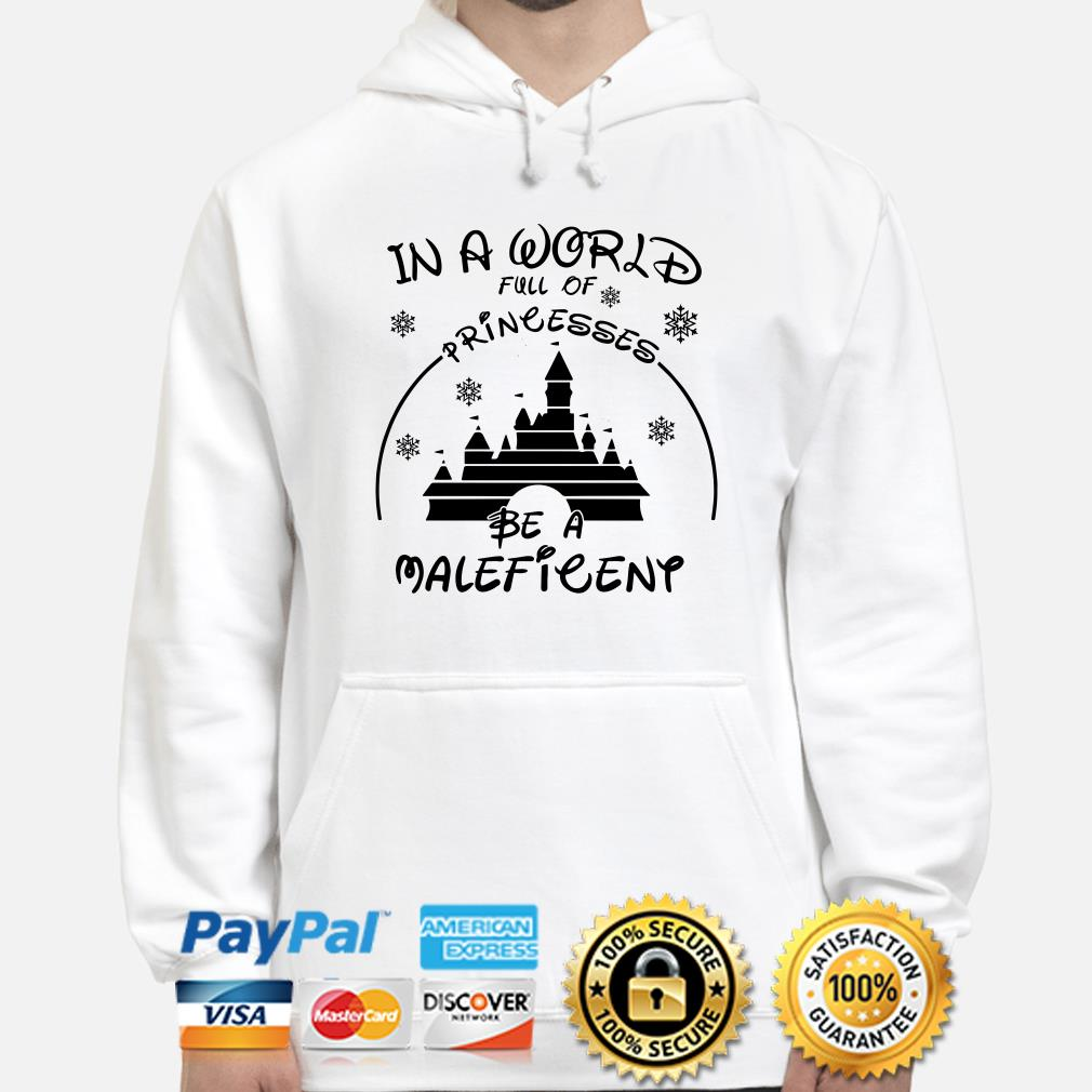 Disney Castle in a world full of princesses be a Maleficent hoodie
