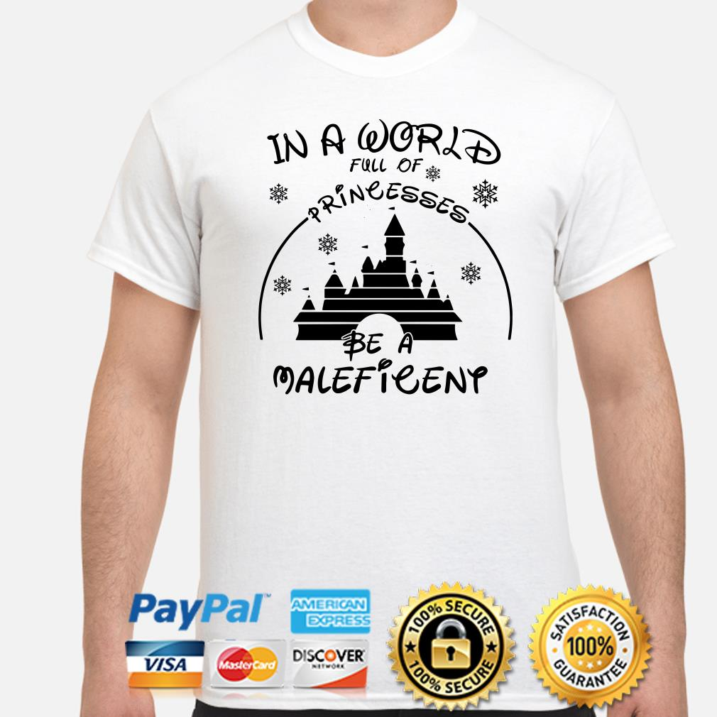 Disney Castle in a world full of princesses be a Maleficent shirt