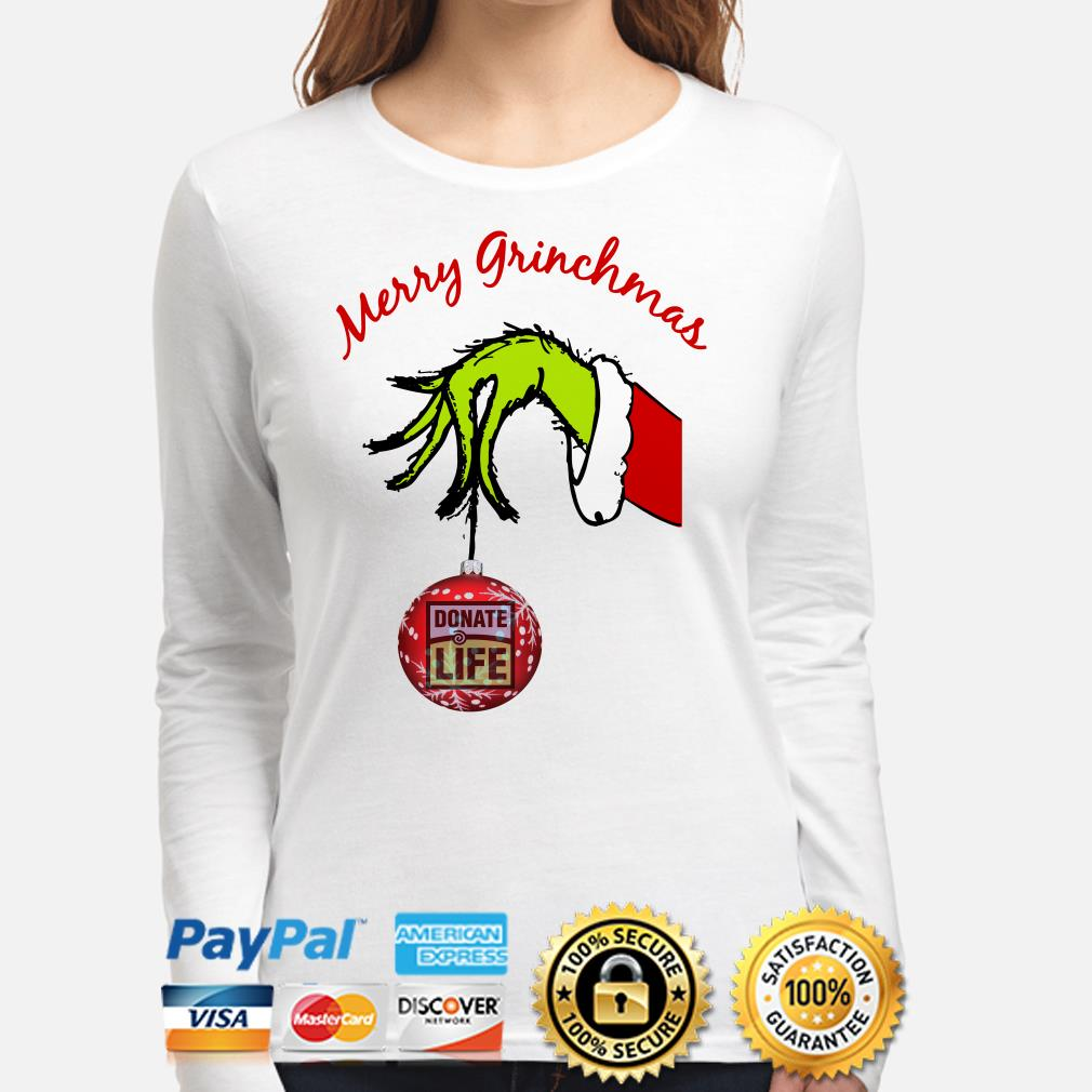 Grinch's hand holding Ornament donate life Merry Grinchmas Christmas long sleeve