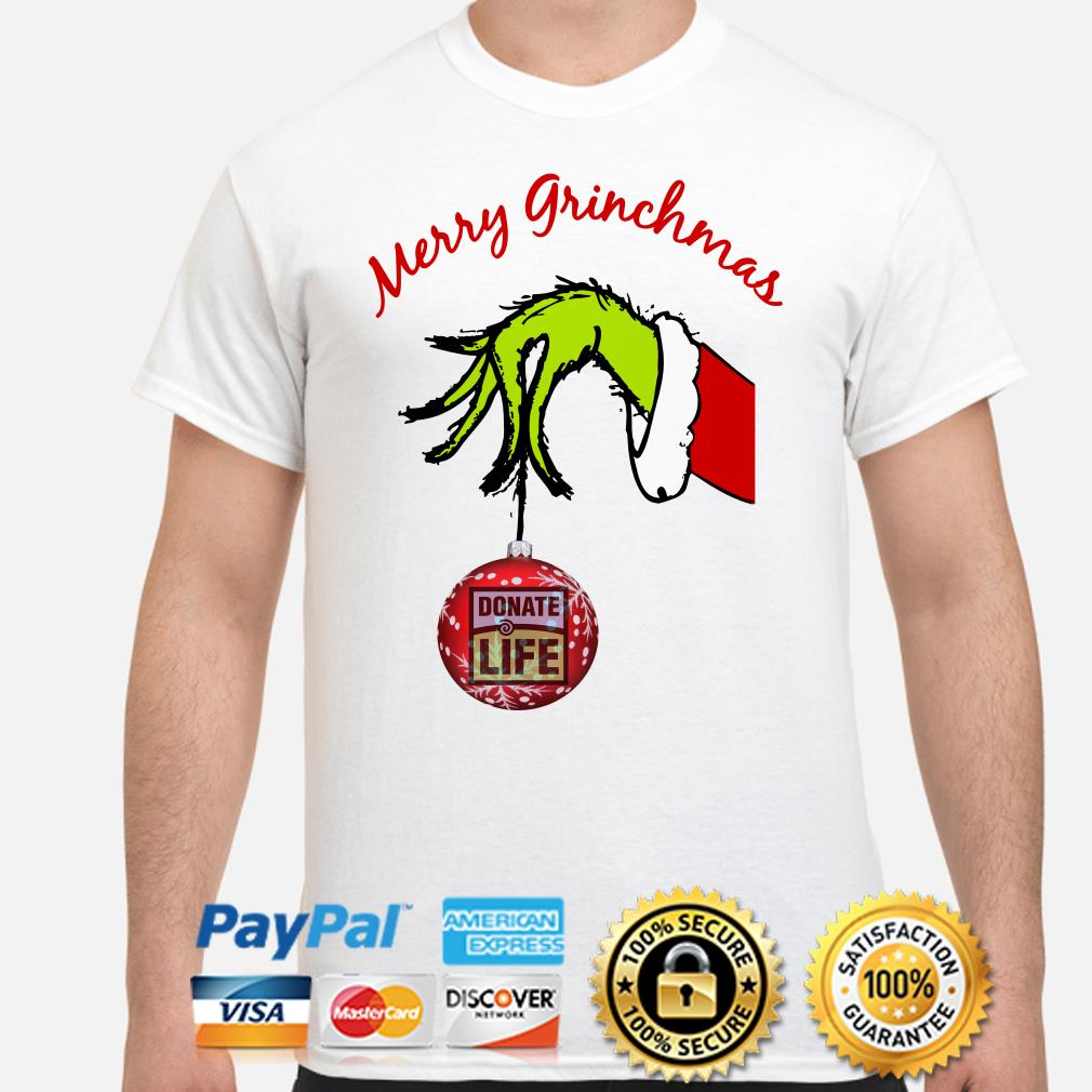 Grinch's hand holding Ornament donate life Merry Grinchmas Christmas T-shirt