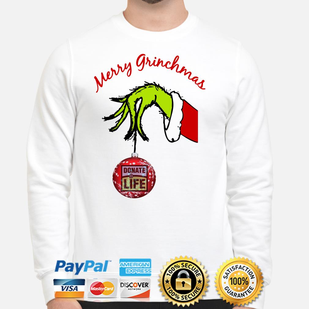 Grinch's hand holding Ornament donate life Merry Grinchmas Christmas Sweater
