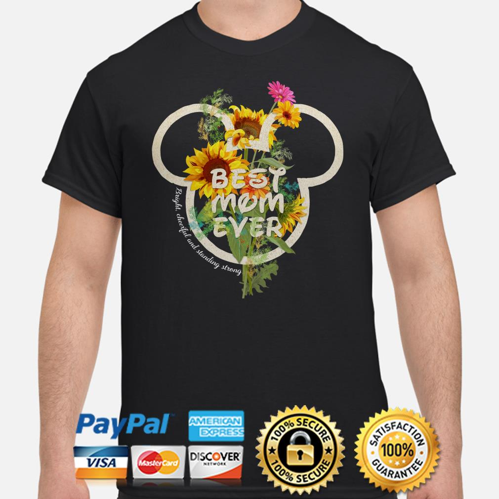 Mickey best mom ever bright cheerful and standing strong shirt