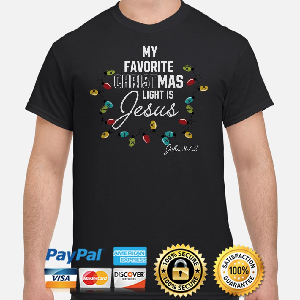 My favorite Christmas lights is Jesus Christmas t-shirt
