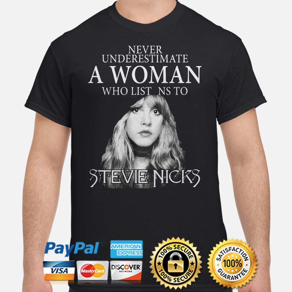 Never underestimate a woman who listens to Stevie Nicks shirt