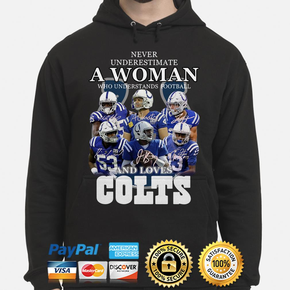 Never Underestimate a woman who understands football and loves Colts hoodie