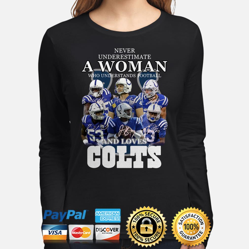 Never Underestimate a woman who understands football and loves Colts long sleeve