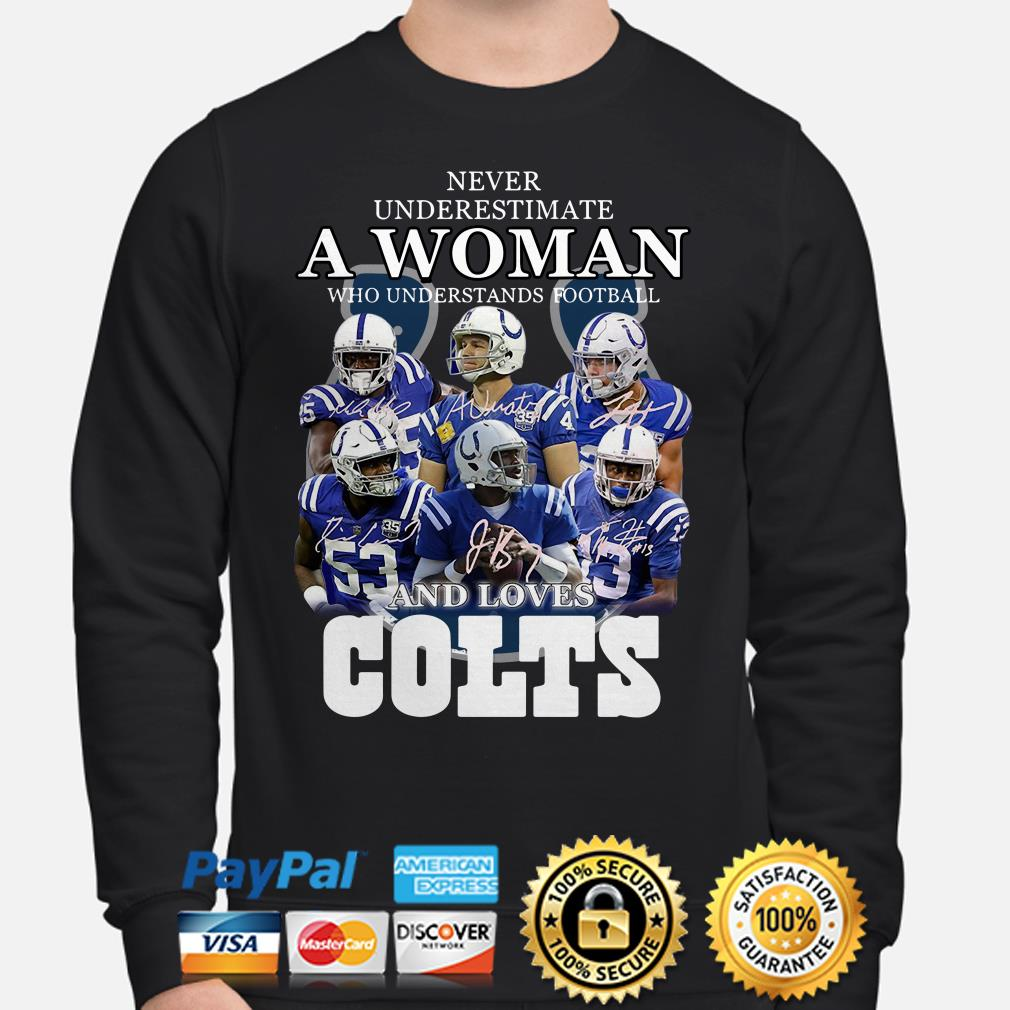 Never Underestimate a woman who understands football and loves Colts sweater