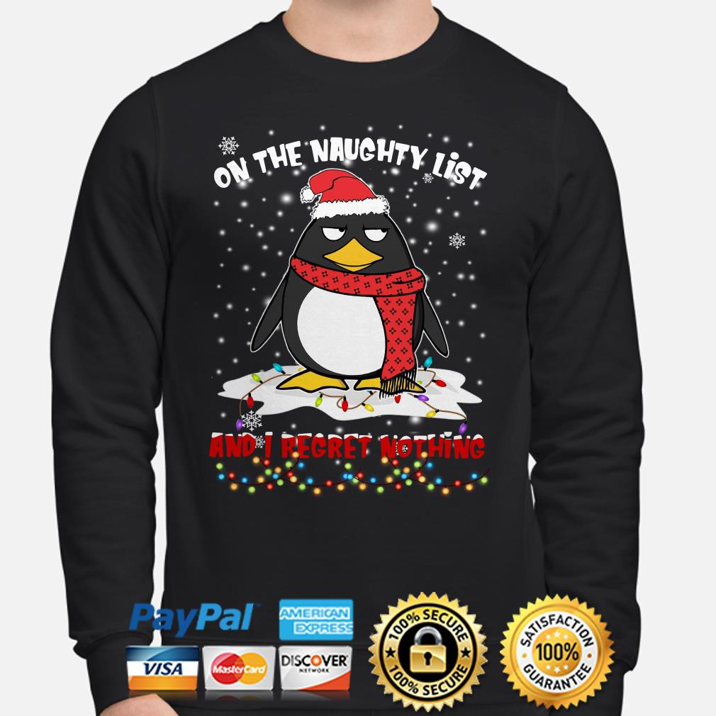 Penguin on the naughty list and I regret nothing Christmas sweater