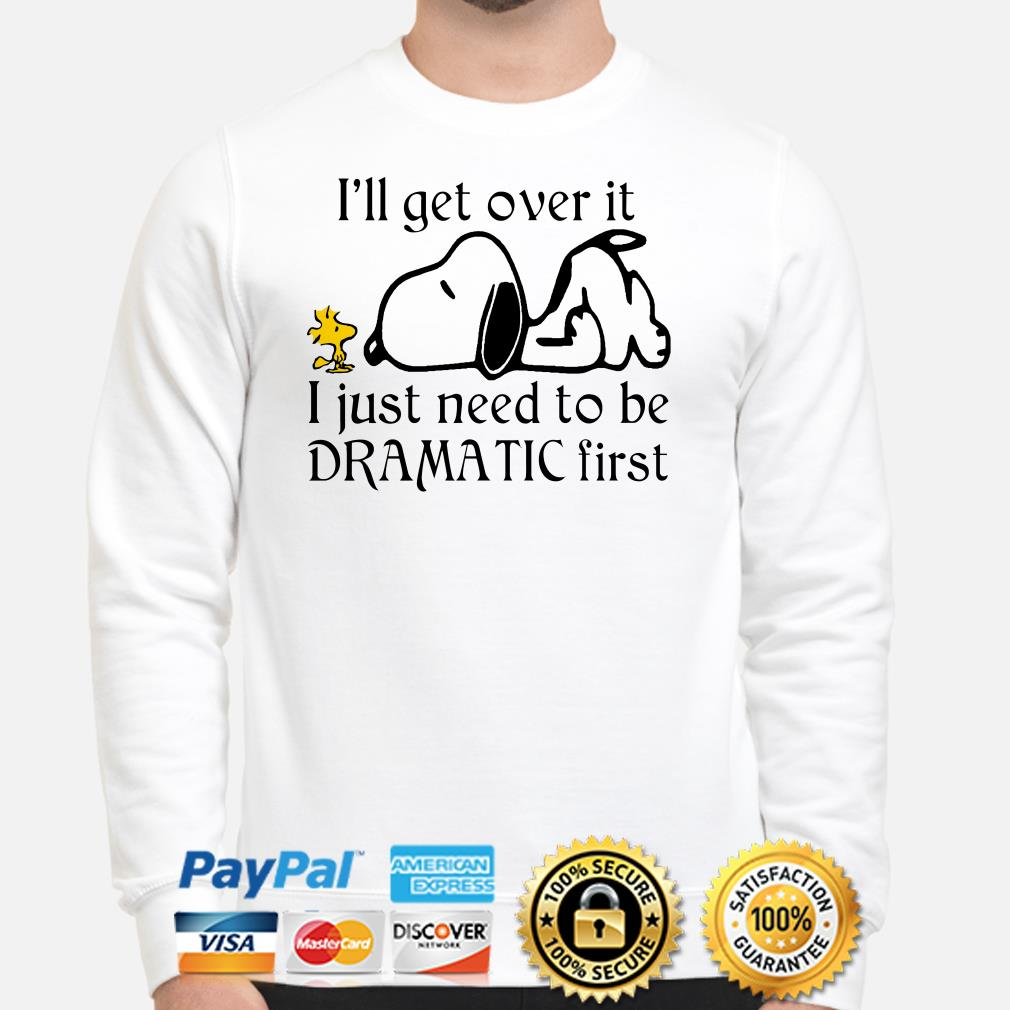 Snoopy I'll get over it I just need to be dramatic first sweater