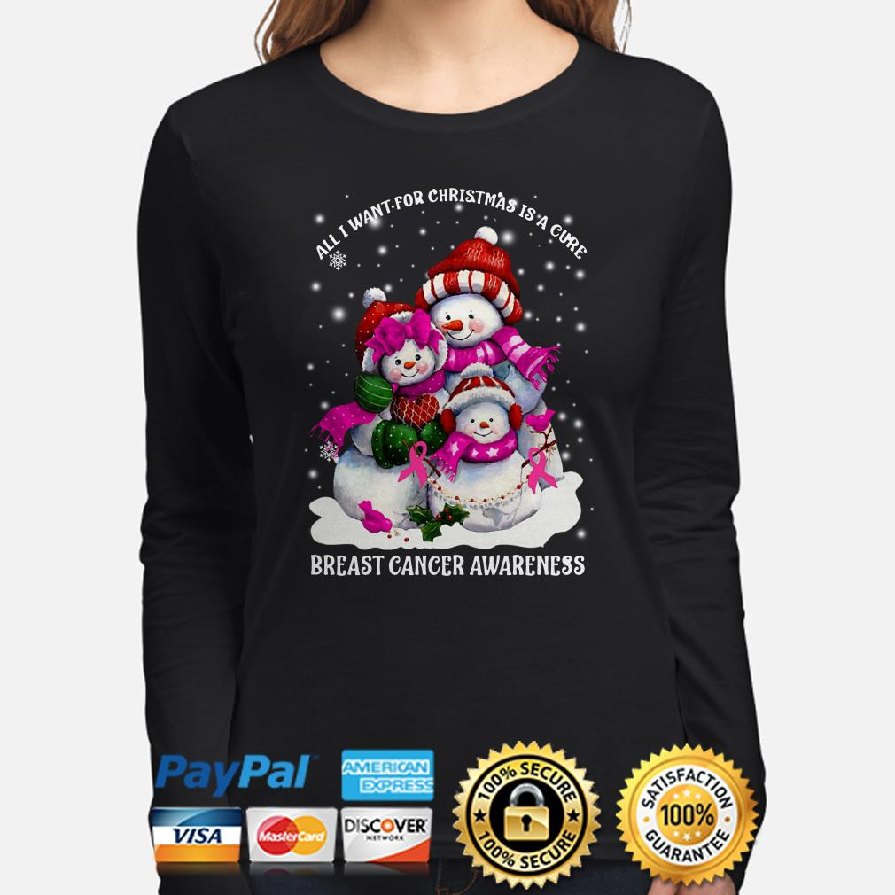 Snowmans all I want for Christmas is a cure Breast Cancer awareness long sleeve