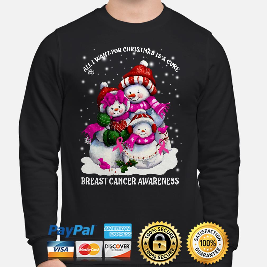 Snowmans all I want for Christmas is a cure Breast Cancer awareness sweater