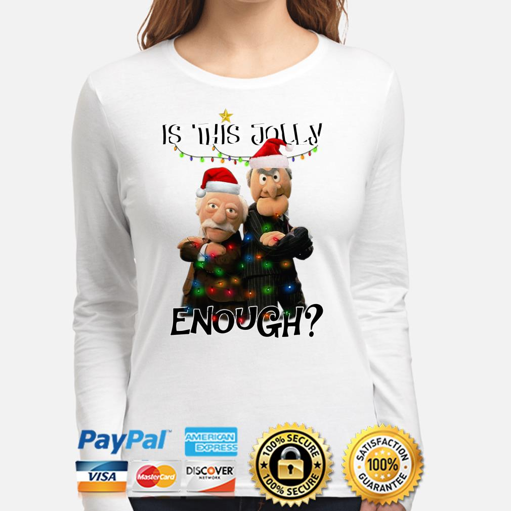 Statler and Waldorf is this jolly enough Christmas long sleeve