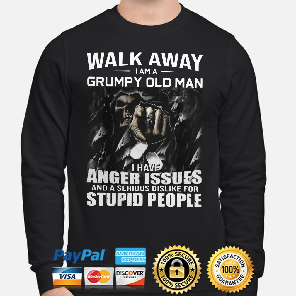 The Death Walk away I am a grumpy old man I have anger issues with stupid people Sweater