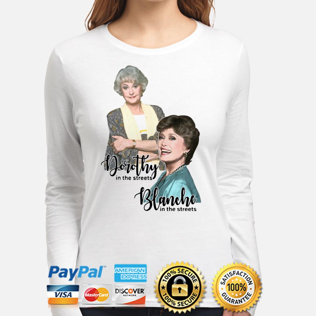 The golden Girls Dorothy and Blanche in the street Long sleeve
