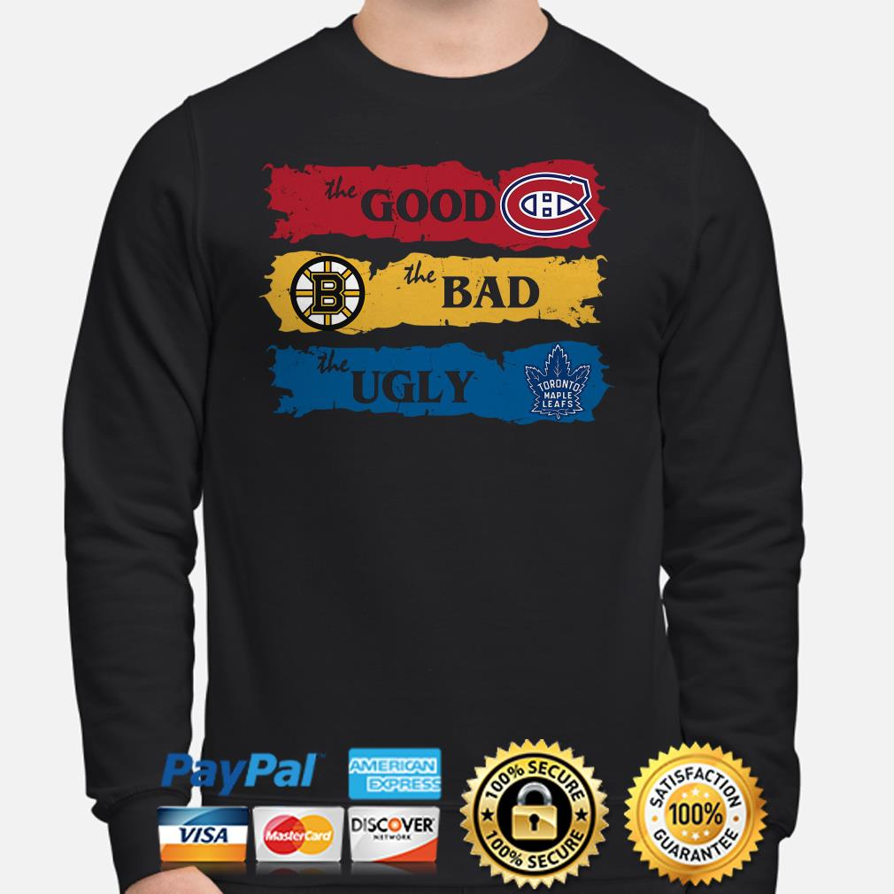 The good Canadiens Montreal Boston Bruins the bad the ugly Toronto Maple Leafs Sweater