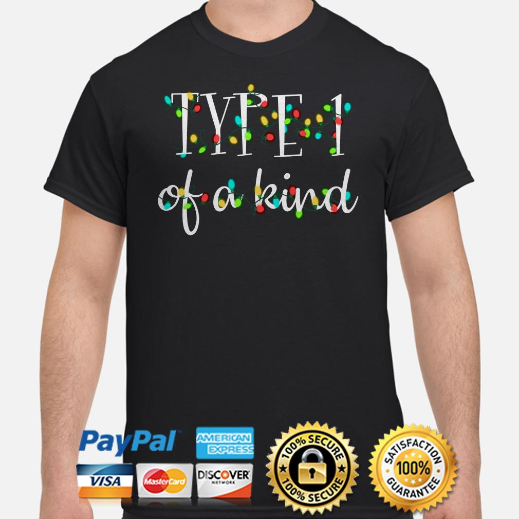 Type 1 of a kind Christmas t-shirt