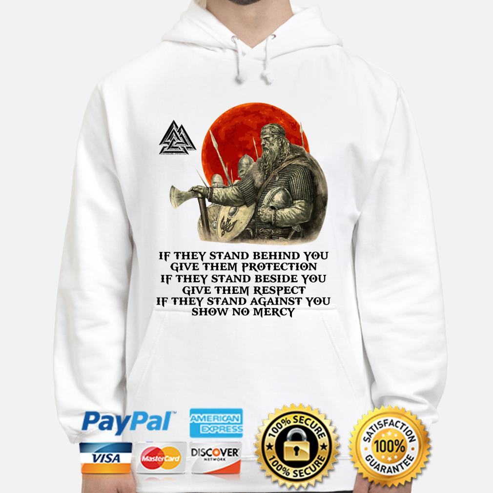 Viking if they stand behind you give them protection hoodie