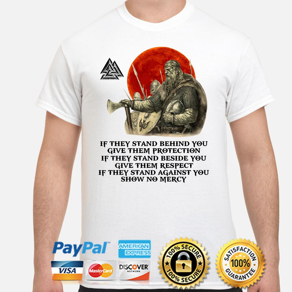 Viking if they stand behind you give them protection shirt
