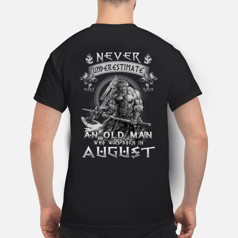 Viking Never underestimate an old man who was born in August shirt